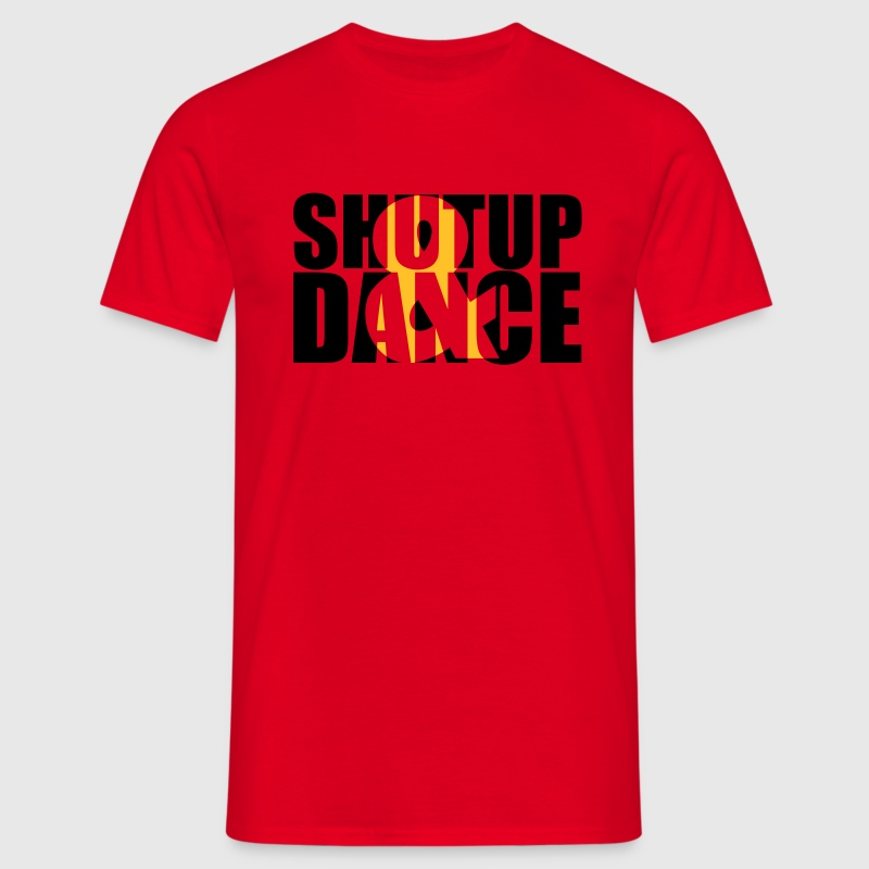 shut up and dance :-: - T-shirt Homme