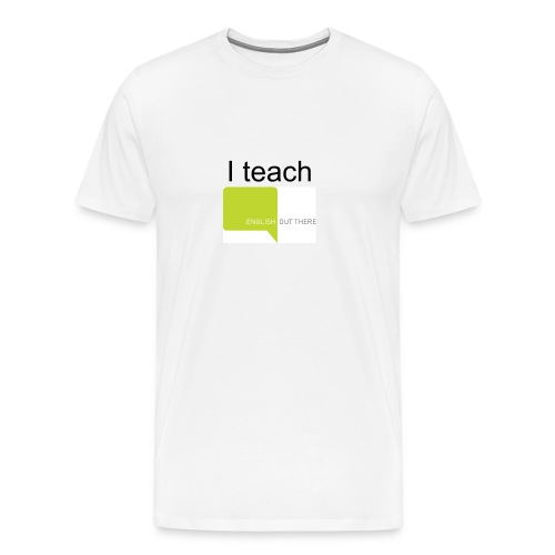 I teach English Out There (includes FREE 120 hours of digital course materials) - Men's Premium T-Shirt