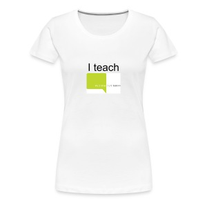 I teach English Out There (includes FREE 120 hours of digital course materials) - Women's Premium T-Shirt