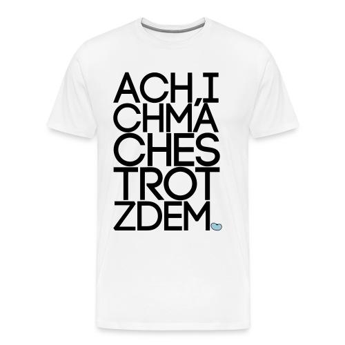 Shirt Trotzdem - Männer Premium T-Shirt