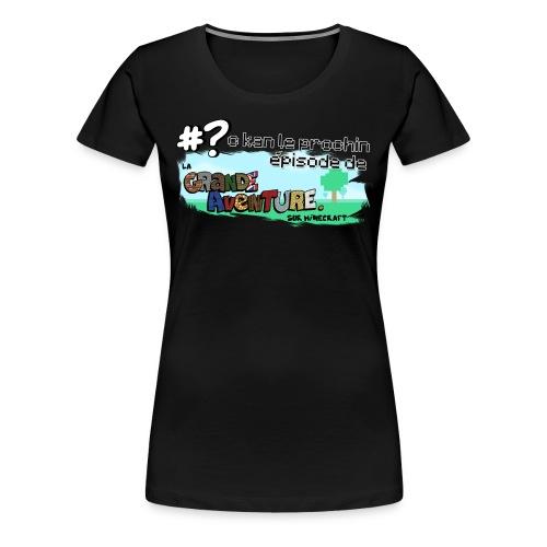 La Fan de la Grande Aventure - T-shirt Premium Femme