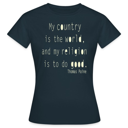 Thomas Paine - My Country is the World - Women's T-Shirt