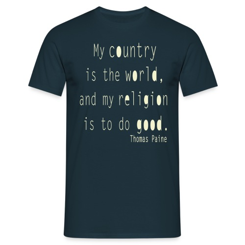 Thomas Paine - My Country is the World - Men's T-Shirt