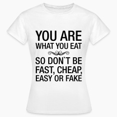 You Are What You Eat T-Shirts