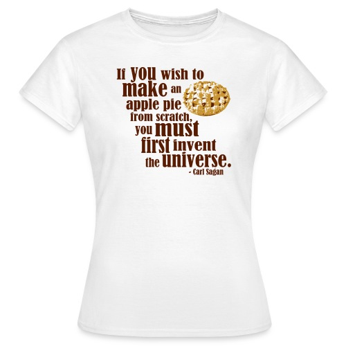 Carl Sagan - Apple Pie  - Women's T-Shirt