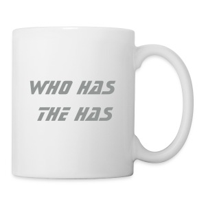who has the has - Tasse - Tasse