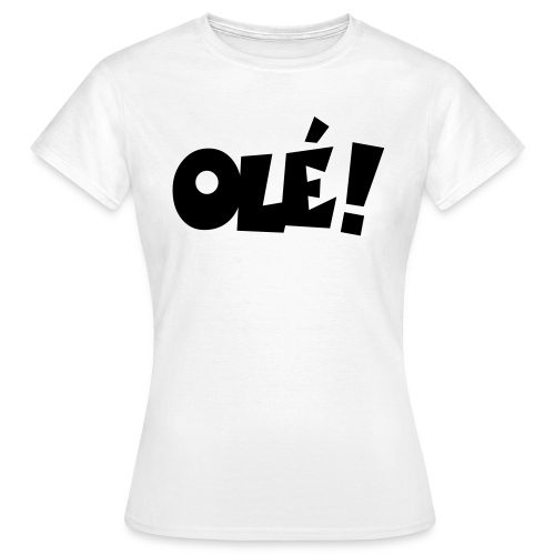 Olé! T-Shirt (Weiß/Damen) - Frauen T-Shirt