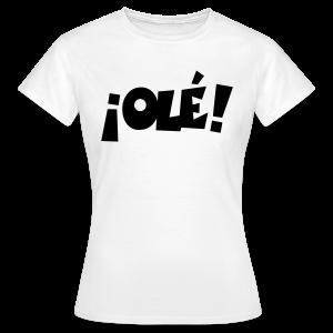 ¡Olé! T-Shirt (Weiß/Damen) - Frauen T-Shirt