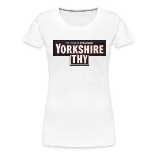 Women's Yorkshire Thy t-shirt - Women's Premium T-Shirt
