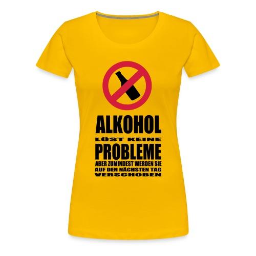 Alkohol löst keine Probleme, aber... - Frauen Premium T-Shirt