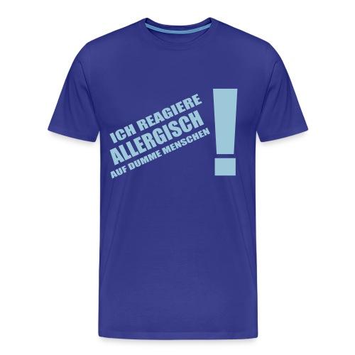 Allergisch auf dumme Menschen - Männer Premium T-Shirt