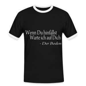 Wenn Du hinfällst... - Männer Kontrast-T-Shirt