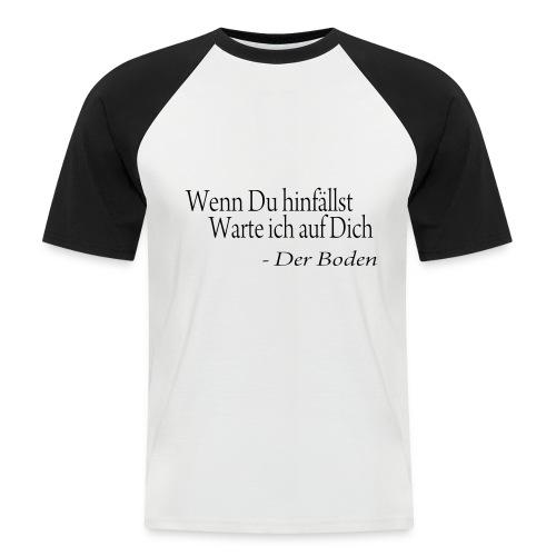 Wenn Du hinfällst... - Männer Baseball-T-Shirt