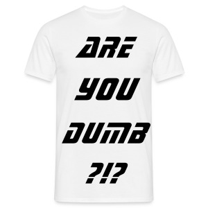 R U Dumb? - Men's T-Shirt