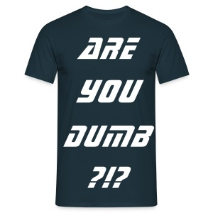R U Dumb? (Edit) - Men's T-Shirt