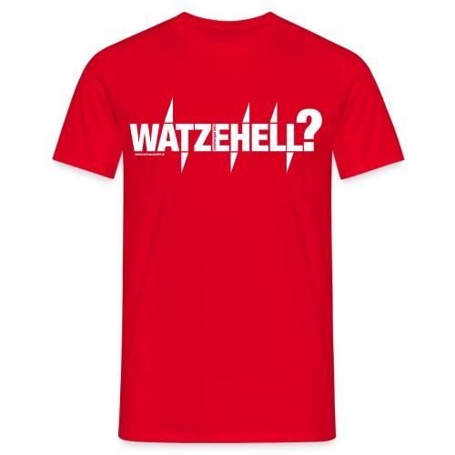 Watzehell - Watzefack - Männer T-Shirt