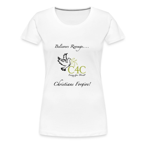 Christians Forgive - Frauen Premium T-Shirt