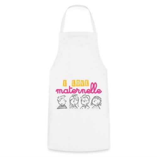 tablier i love maternelle - Tablier de cuisine