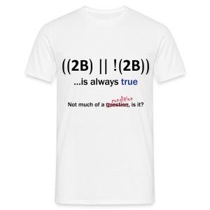 ((2B) || !(2B)) …is always true - Men's T-Shirt