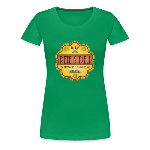 Pete´s Deli - Frauen Premium T-Shirt