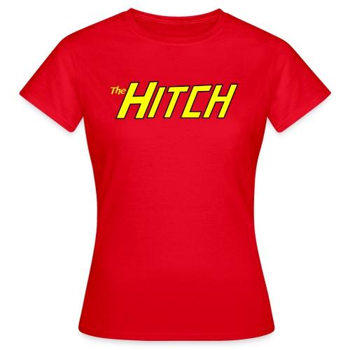 The Hitch  - Women's T-Shirt