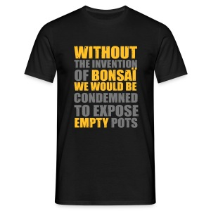 Without the invention of bonsaï - T-shirt Homme