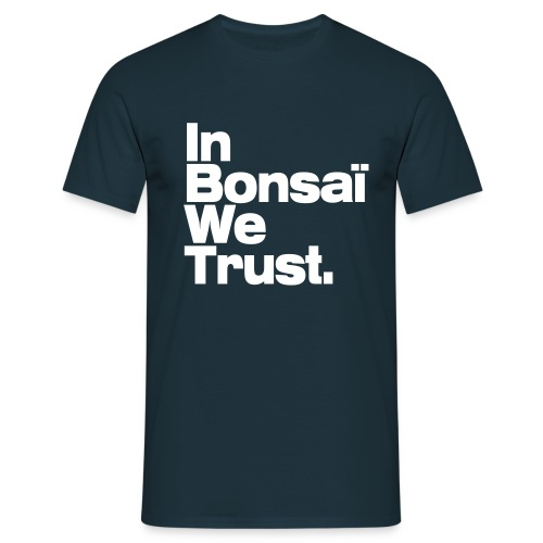 In Bonsaï We Trust / 13 - T-shirt Homme