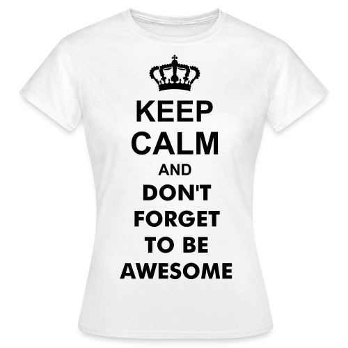 And Don't forget to be awesome - Koszulka damska