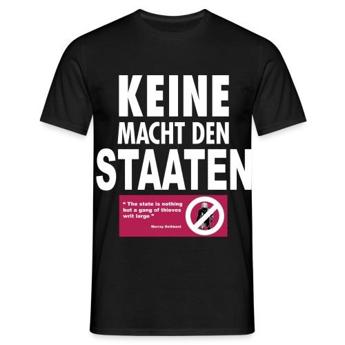 keien Macht den Staaten - Männer T-Shirt