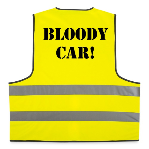bloody car! - Reflective Vest