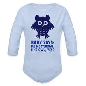 Baby says: Me nocturnal like owl, yes? - Longsleeve Baby Bodysuit