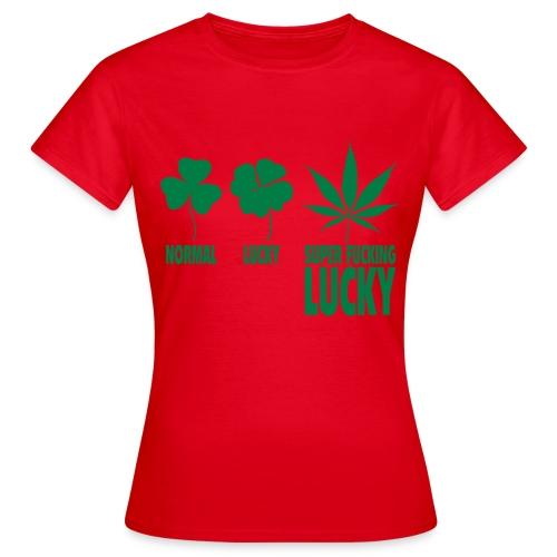 Super fucking lucky - T-shirt Femme