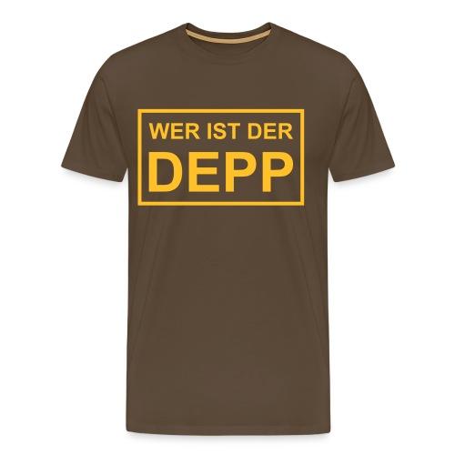 Wer ist der Depp - Schild - Männer Premium T-Shirt
