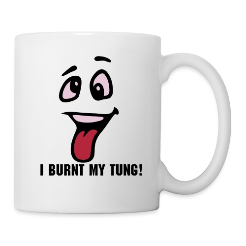 I Burnt my tung, Mug! - Mok