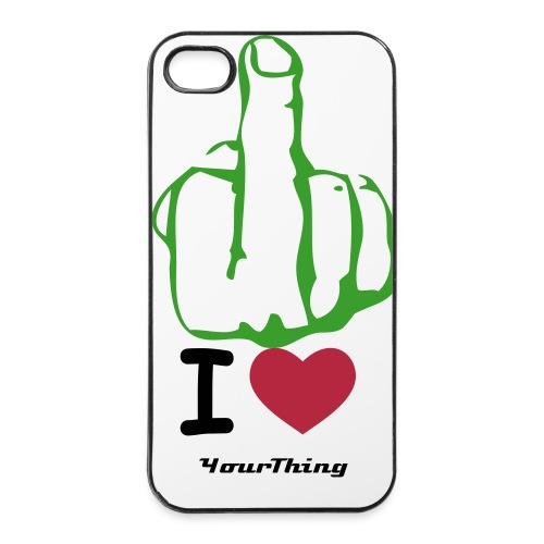 fuck it i love your thing  - iPhone 4/4s hard case