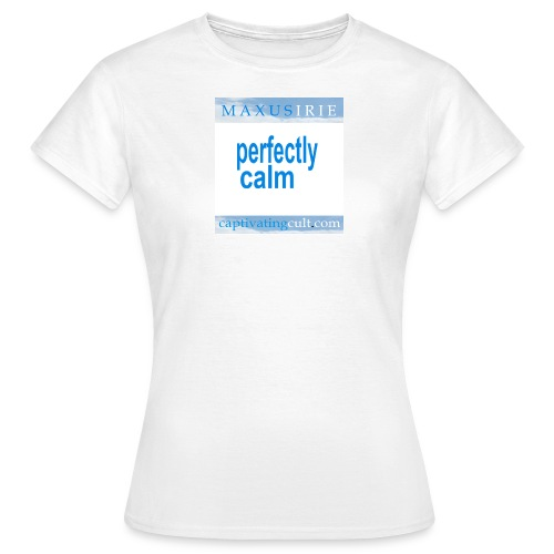 Captivating Cult - Perfectly Calm - Women's T-Shirt