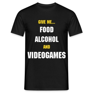 Give me food, alcohol, and videogames. - Men's T-Shirt