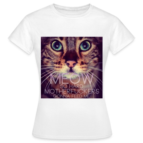 Meow - Frauen T-Shirt