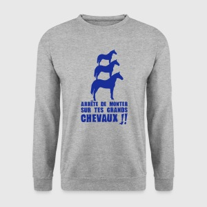 arrete monter grands chevaux expression Sweat-shirts - Sweat-shirt Homme