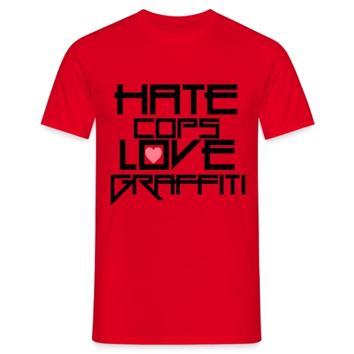 HATE COPS LOVE GRAFFITI - Männer T-Shirt