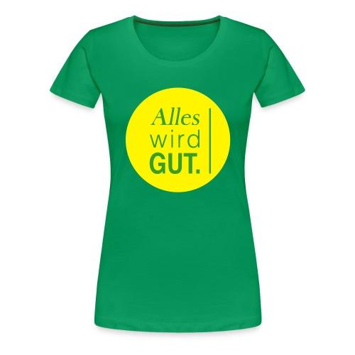Alles wird gut. - Frauen Premium T-Shirt