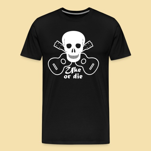 UkeOrDie - Männer Premium T-Shirt
