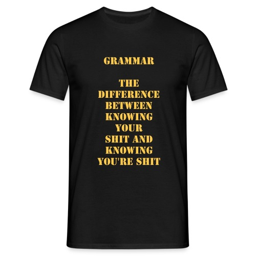 GRAMMAR  The difference between knowing your shit and knowing you're shit - Mannen T-shirt