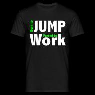 Tee shirts ~ Tee shirt Homme ~ Born to Jump