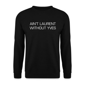 Ain't Laurent without Yves - Mannen sweater