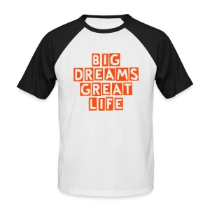 BIG DREAMS GREAT LIFE - T-shirt baseball manches courtes Homme