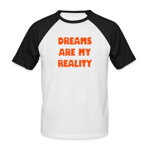DREAMS ARE MY REALITY - T-shirt baseball manches courtes Homme