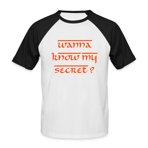 WANNA KNOW MY SECRET? - T-shirt baseball manches courtes Homme