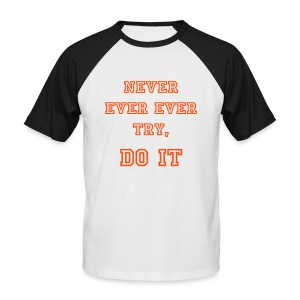 NEVER EVER EVER TRY, DO IT - T-shirt baseball manches courtes Homme