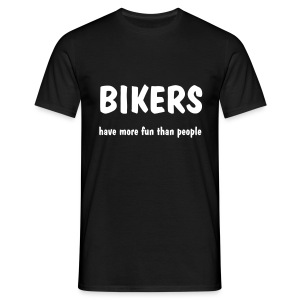 BIKERS have more fun than people - Men's T-Shirt
